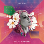 Malifoo - Tell Me Something